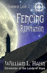 Fencing Reputation -Shards of Light 2
