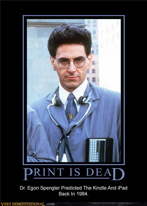 Print is Dead-Egon